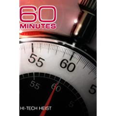 60 Minutes - Hi-Tech Heist (November 25, 2007)