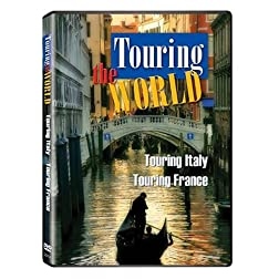 Touring the World: Touring France/Touring Italy
