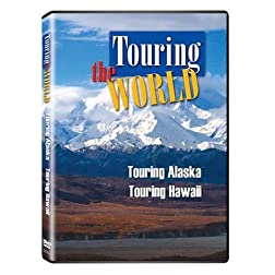 Touring the World: Touring Hawaii/Touring Alaska