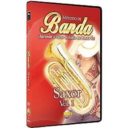 Método de Banda -- Saxor, Vol 1: ¡Aprende a Tocar al Estilo de Banda Ya! (Spanish Language Edition) (DVD)