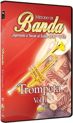 Método de Banda -- Trompeta, Vol 1: ¡Aprende a Tocar al Estilo de Banda Ya! (Spanish Language Edition) (DVD)