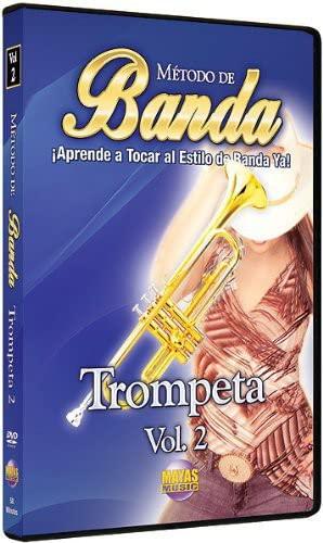 Método de Banda -- Trompeta, Vol 2: ¡Aprende a Tocar al Estilo de Banda Ya! (Spanish Language Edition) (DVD)