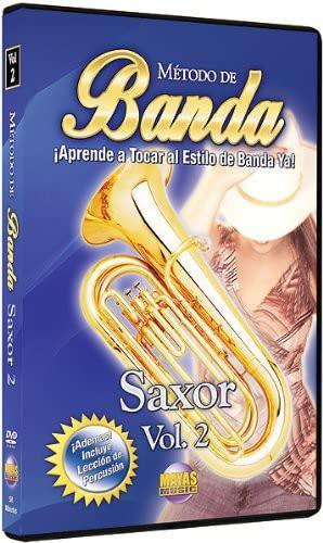 Método de Banda -- Saxor, Vol 2: ¡Aprende a Tocar al Estilo de Banda Ya! (Spanish Language Edition) (DVD)