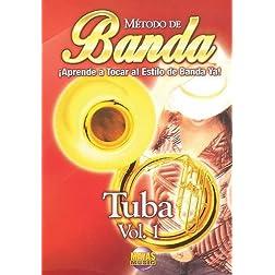 Método de Banda -- Tuba, Vol 1: ¡Aprende a Tocar al Estilo de Banda Ya! (Spanish Language Edition) (DVD)
