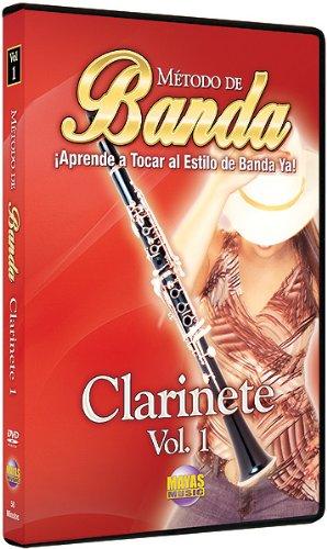 Método de Banda -- Clarinete, Vol 1: ¡Aprende a Tocar al Estilo de Banda Ya! (Spanish Language Edition) (DVD)