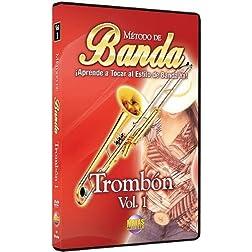 Método de Banda -- Trombón, Vol 1: ¡Aprende a Tocar al Estilo de Banda Ya! (Spanish Language Edition) (DVD)