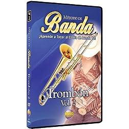Método de Banda -- Trombón, Vol 2: ¡Aprende a Tocar al Estilo de Banda Ya! (Spanish Language Edition) (DVD)