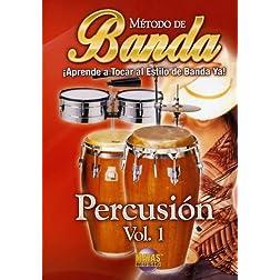 Método de Banda -- Percusión, Vol 1: ¡Aprende a Tocar al Estilo de Banda Ya! (Spanish Language Edition) (DVD)