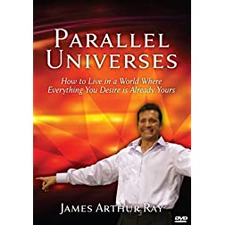 Parallel Universes: How to Live in a World Where Everything You Desire is Already Yours
