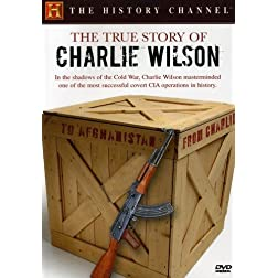 The True Story of Charlie Wilson (History Channel)