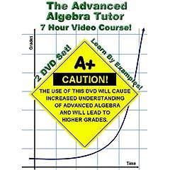 The Advanced Algebra Tutor (Adv. Algebra 2 / College Algebra) - 7 Hour Course - Learn By Examples!