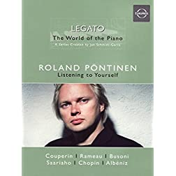 Legato: The World of the Piano - Roland Pontinen: Listening to Yourself