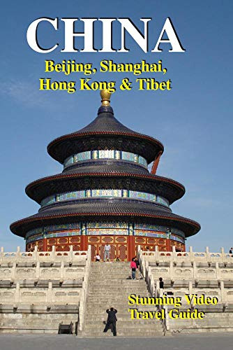 CHINA: Beijing, Shanghai, Hong Kong & Tibet