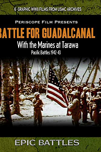 Battle for Guadalcanal & With the Marines At Tarawa