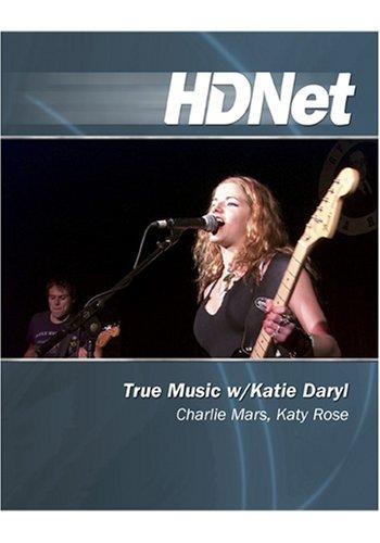 True Music w/Katie Daryl: Charlie Mars, Katy Rose [HD DVD]