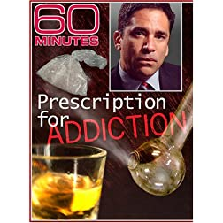 60 Minutes - Prescription for Addiction (December 9, 2007)