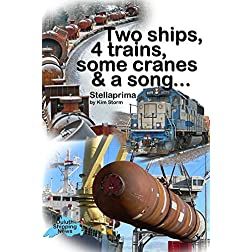 Two ships, 4 trains, some cranes & a song...