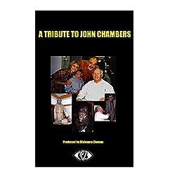 A TRIBUTE TO JOHN CHAMBERS