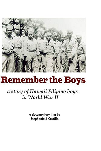 Remember the Boys, a story of Hawaii Filipino boys in WWII
