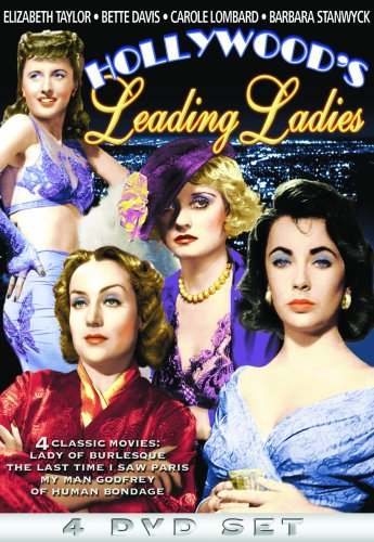 Hollywood's Leading Ladies (Lady of Burlesque/The Last Time I Saw Paris/My Man Godfrey/Of Human Bondage)