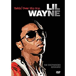 Lil Wayne- Takin' Over Hip Hop Unauthorized