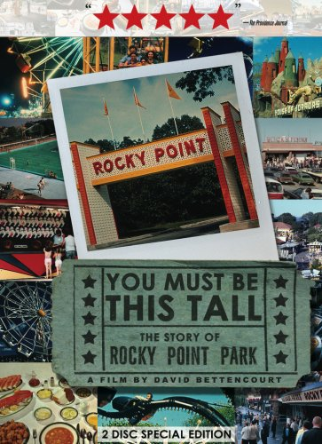 You Must Be This Tall: The Story of Rocky Point Park