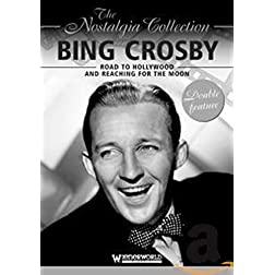 The Nostalgia Collection: Bing Crosby - Road to Hollywood/Reaching for the Moon