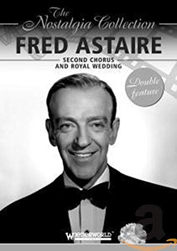 The Nostalgia Collection: Fred Astaire - Second Chorus/Royal Wedding