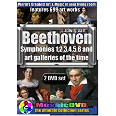Classical Art Galleries and Beethoven Symphonies 1,2,3,4,5,6 MosaicDVD 2008