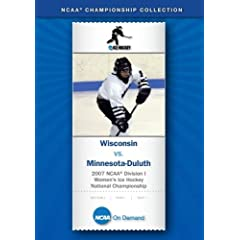 2007 NCAA Division I Women's Ice Hockey National Championship - Wisconsin vs. Minnesota-Duluth