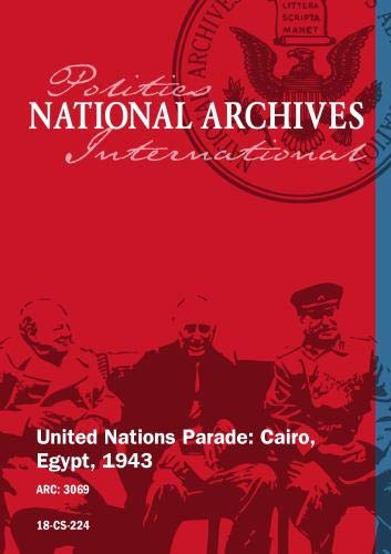 UNITED NATIONS PARADE: CAIRO EGYPT, 1943 [SILENT, UNEDITED]