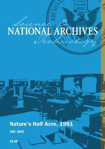 Nature's Half Acre, 1951