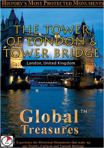 Global Treasures  TOWER OF LONDON & TOWER BRIDGE London, England