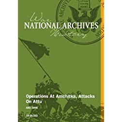 Operations At Amchitka, Attacks On Attu [SILENT, UNEDITED]
