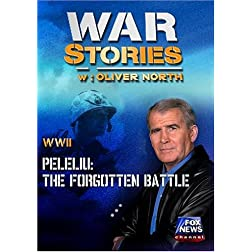 WAR STORIES WITH OLIVER NORTH: PELELIU - THE FORGOTTEN BATTLE