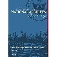 FBI HOSTAGE RESCUE TEAM, 1985