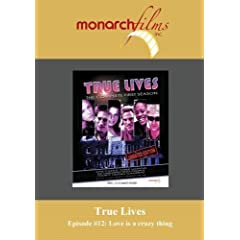 True Lives-Episode  #12-Love is a crazy thing.