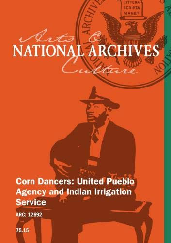 CORN DANCERS: UNITED PUEBLO AGENCY AND INDIAN IRRIGATION SERVICE