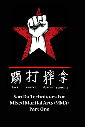 San Da for Mixed Martial Arts Part One
