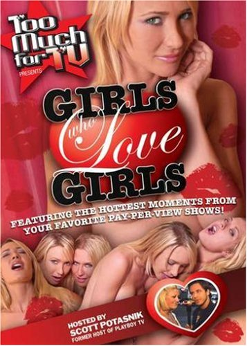 Too Much for TV Presents: Girls Who Love Girls