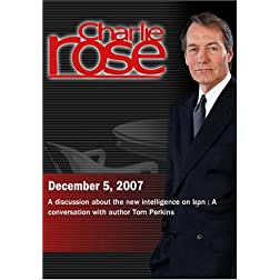 Charlie Rose - New Intelligence on Iran / Tom Perkins (December 5, 2007)
