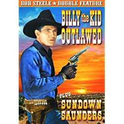Billy the Kid Outlawed/Sundown Saunders