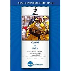 2005 NCAA Division I Men's Lacrosse Quarter Final - Cornell vs. Duke
