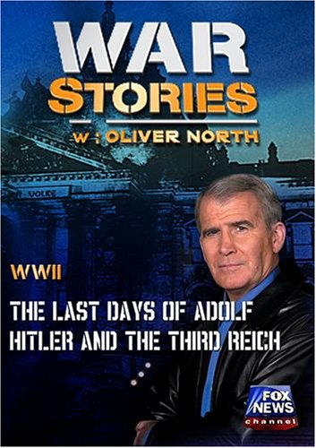 WAR STORIES WITH OLIVER NORTH: THE LAST DAYS OF ADOLF HITLER AND THE THIRD REICH
