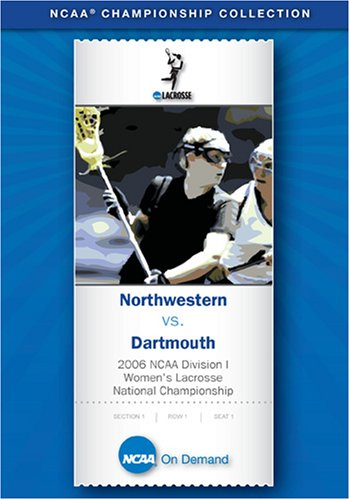 2006 NCAA Division I Women's Lacrosse National Championship - Northwestern vs. Dartmouth