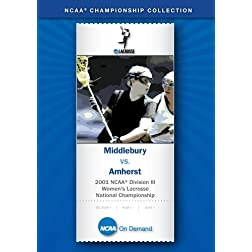 2001 NCAA Division III Women's Lacrosse National Championship - Middlebury vs. Amherst