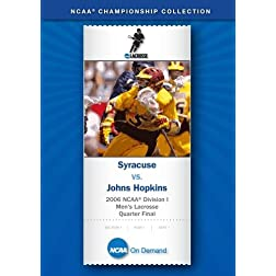 2006 NCAA Division I Men's Lacrosse Quarter Final - Syracuse vs. Johns Hopkins