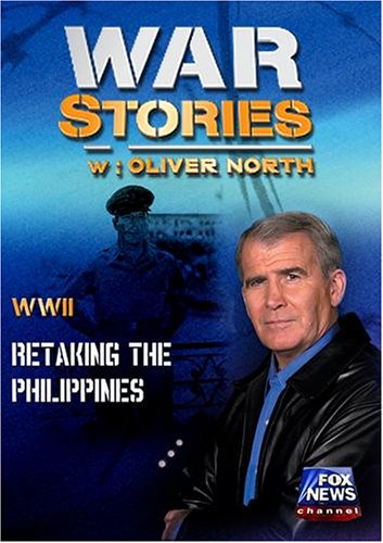 WAR STORIES WITH OLIVER NORTH: RETAKING THE PHILIPPINES