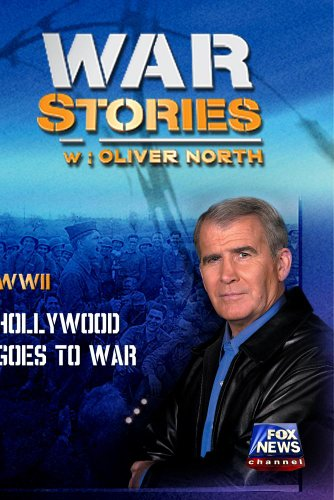 WAR STORIES WITH OLIVER NORTH: HOLLYWOOD GOES TO WAR