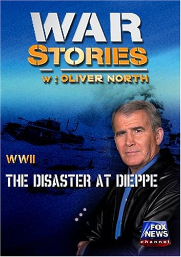 WAR STORIES INVESTIGATES: THE DISASTER AT DIEPPE